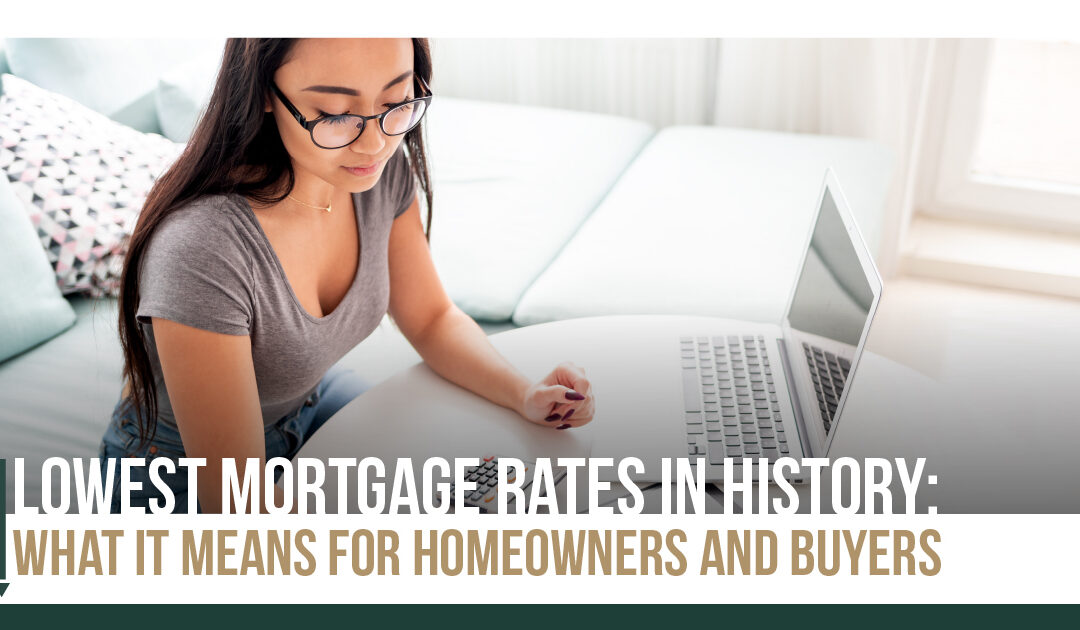 Young woman with glasses on in working in her deskwith a laptop, then image has a title that says: Loweste mortgage rates in history
