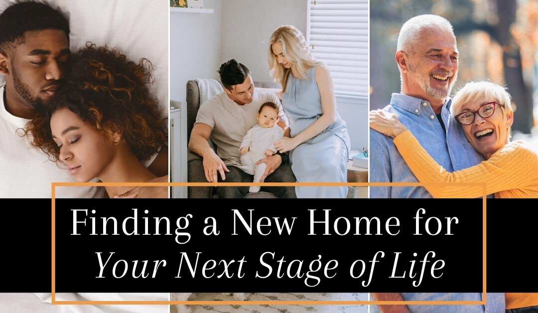 Finding a New Home for Your Next Stage of Life